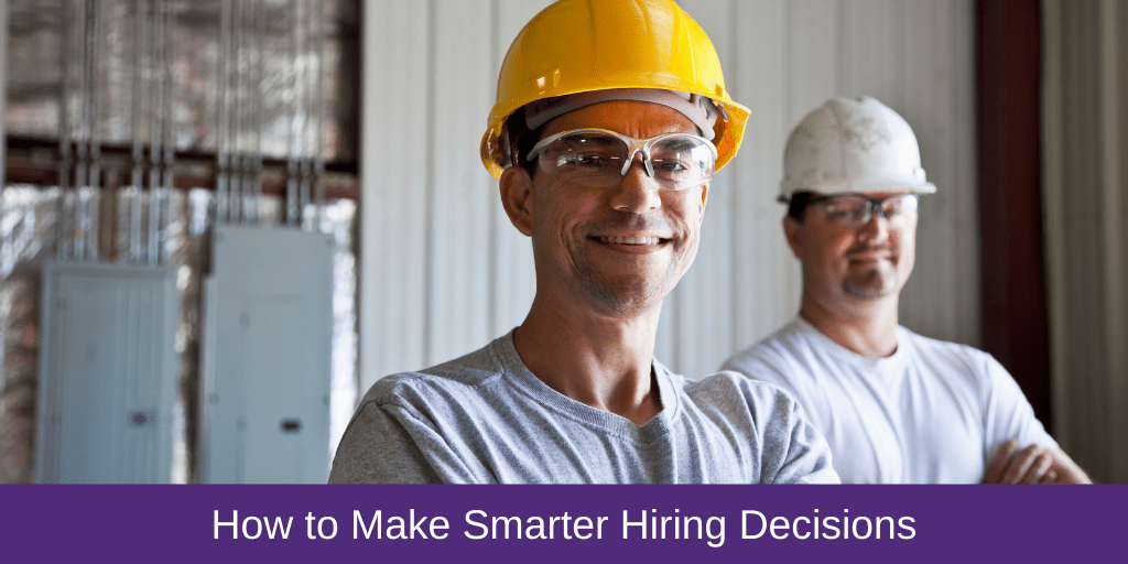 How to Make Smarter Hiring Decisions