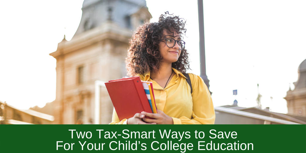 Two Tax-Smart Ways to Save For Your Child's College Education