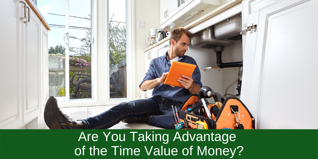 Are You Taking Advantage of the Time Value of Money?