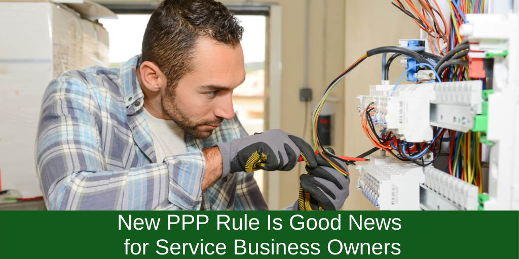 New PPP Rule Is Good News For Service Business Owners If Your Loan Is For $50,000 or Less