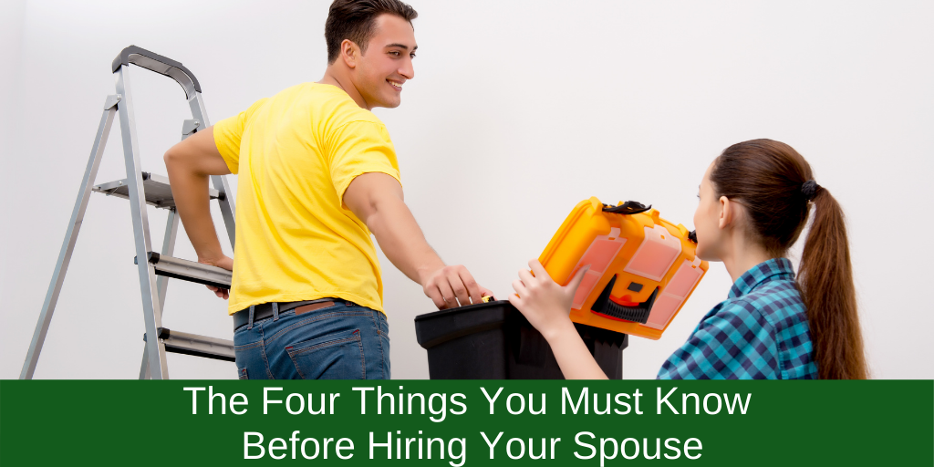 The Four Things You Must Know Before Hiring Your Spouse