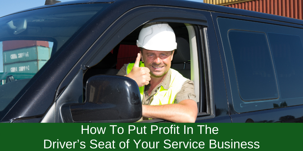 How To Put Profit In The Driver's Seat of Your Service Business