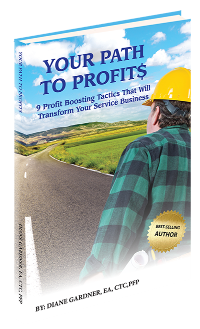Your Path to Profits - 9 Profit Boosting Tactics That Will Transform Your Service Business