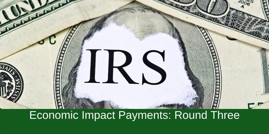 Economic Impact Payments: Round Three