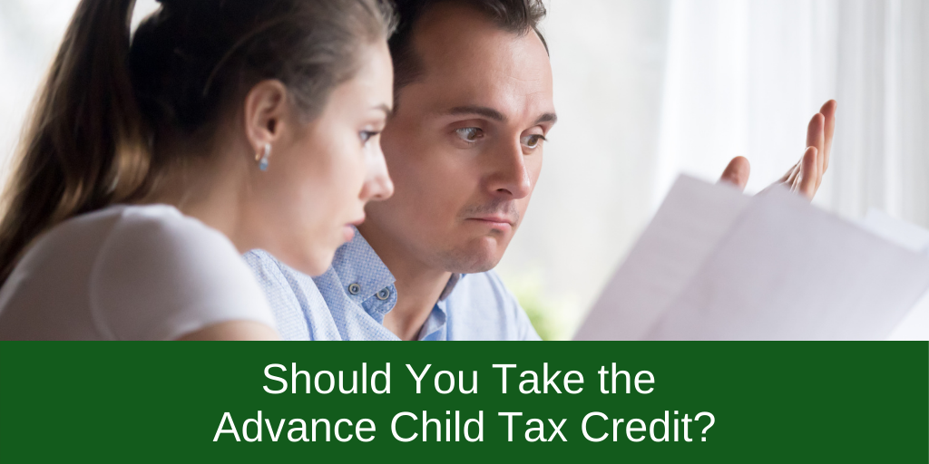 Should You Take the Advance Child Tax Credit?