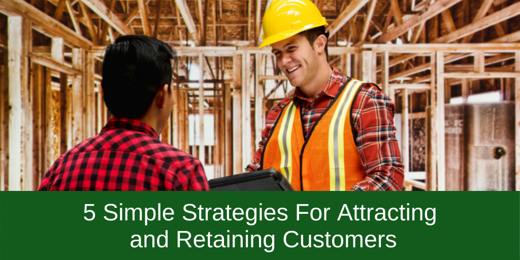 5 Simple Strategies For Attracting and Retaining Customers