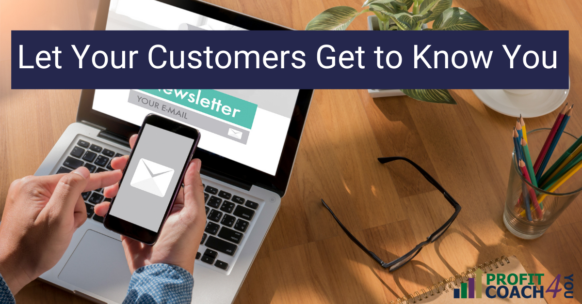 retaining customers: let your customers get to know you
