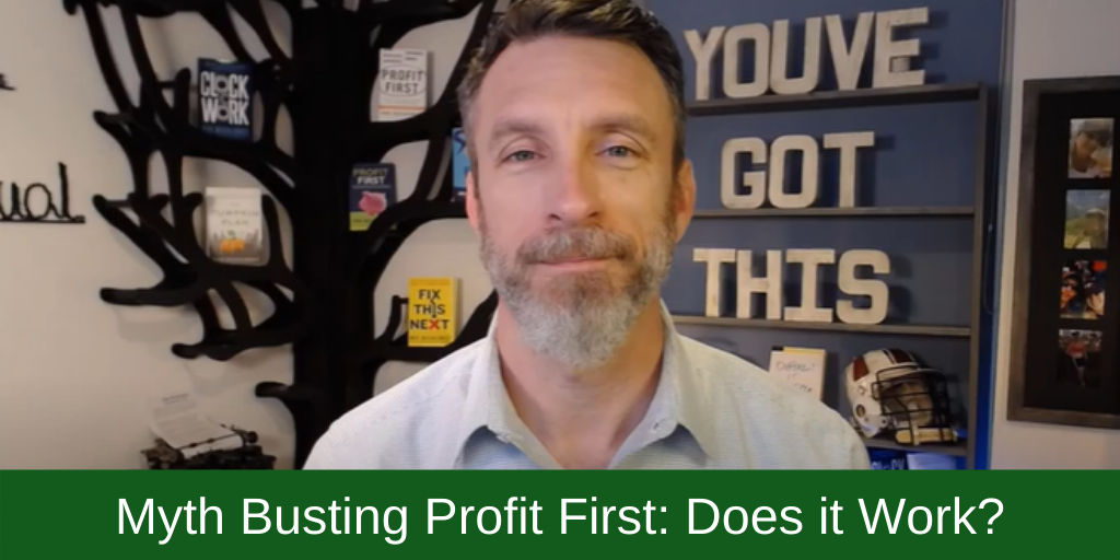 Myth Busting Profit First: Does It Even Work?